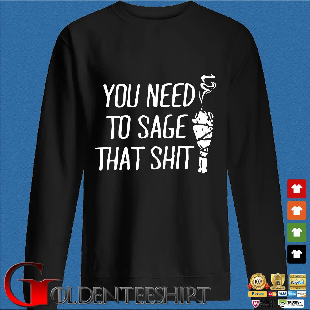 You need to sage that shit shirt