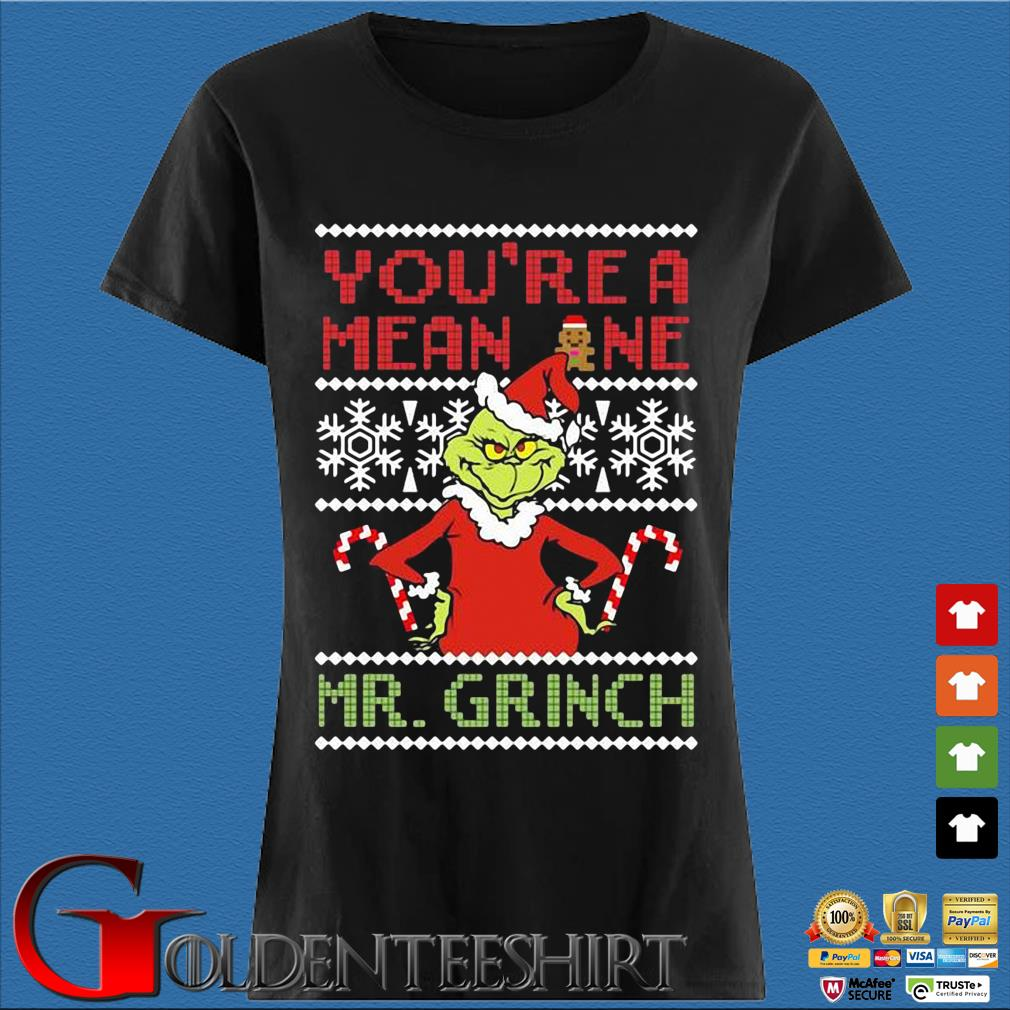 You're a mean one Mr. Grinch Ugly Christmas sweater Den Ladies