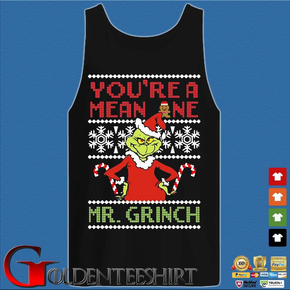You're a mean one Mr. Grinch Ugly Christmas sweater Tank top den