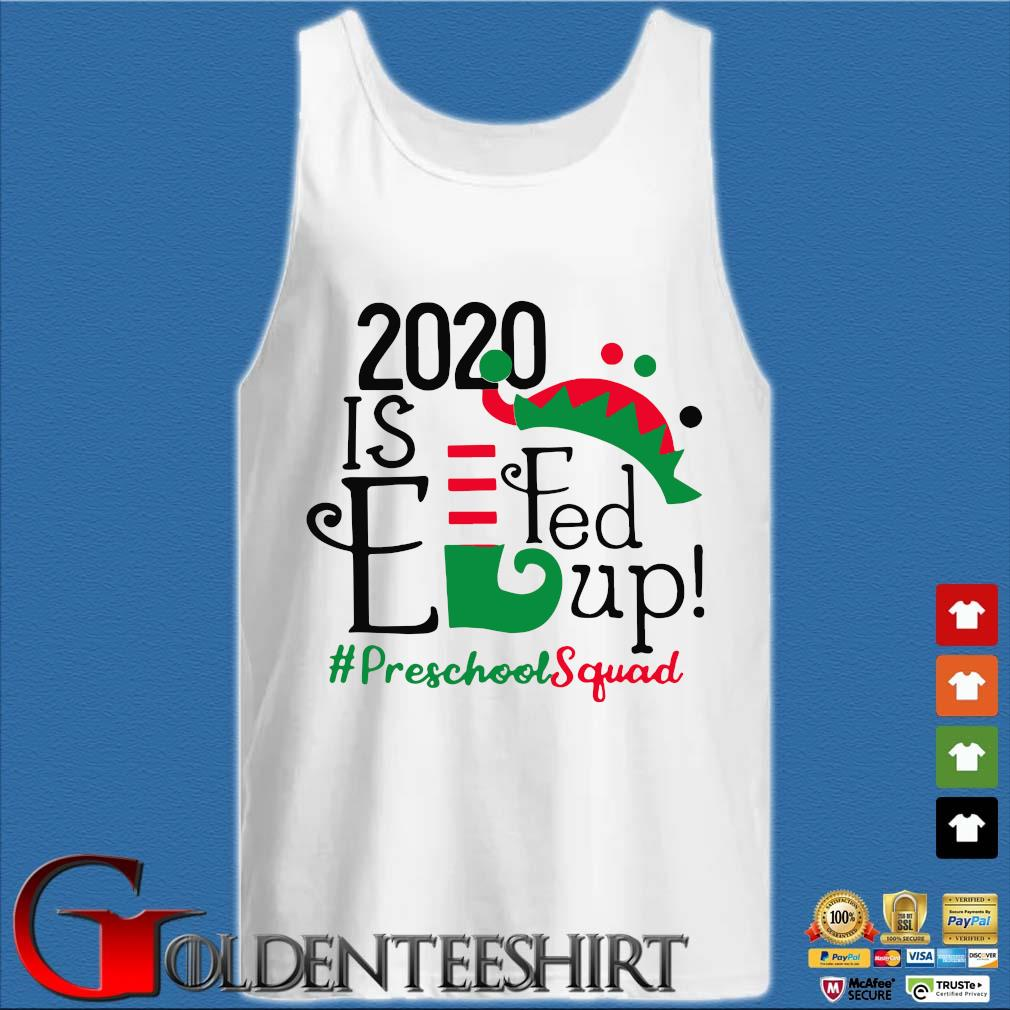 2020 is elfed up preschool squad Christmas sweater Tank top trắng