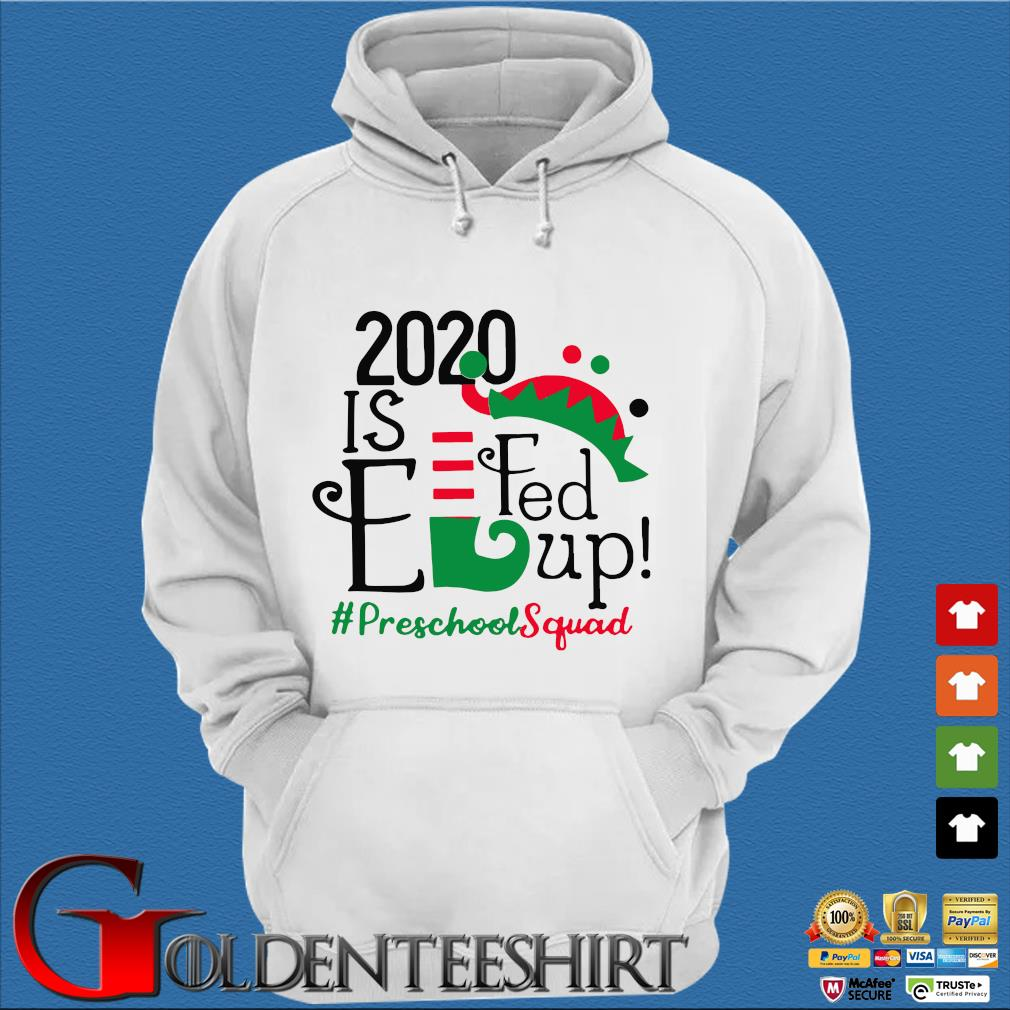 2020 is elfed up preschool squad Christmas sweater Trang Hoodie