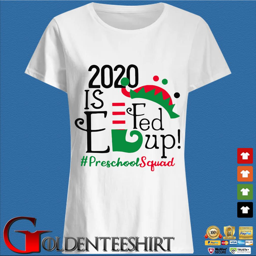 2020 is elfed up preschool squad Christmas sweater Trang Ladies