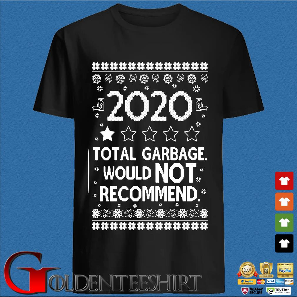 2020 total garbage would not recommend Ugly Christmas sweater den Shirt