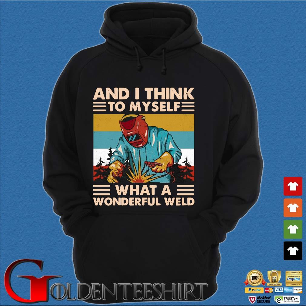 And I think to myself what a wonderful weld vintage s Hoodie đen