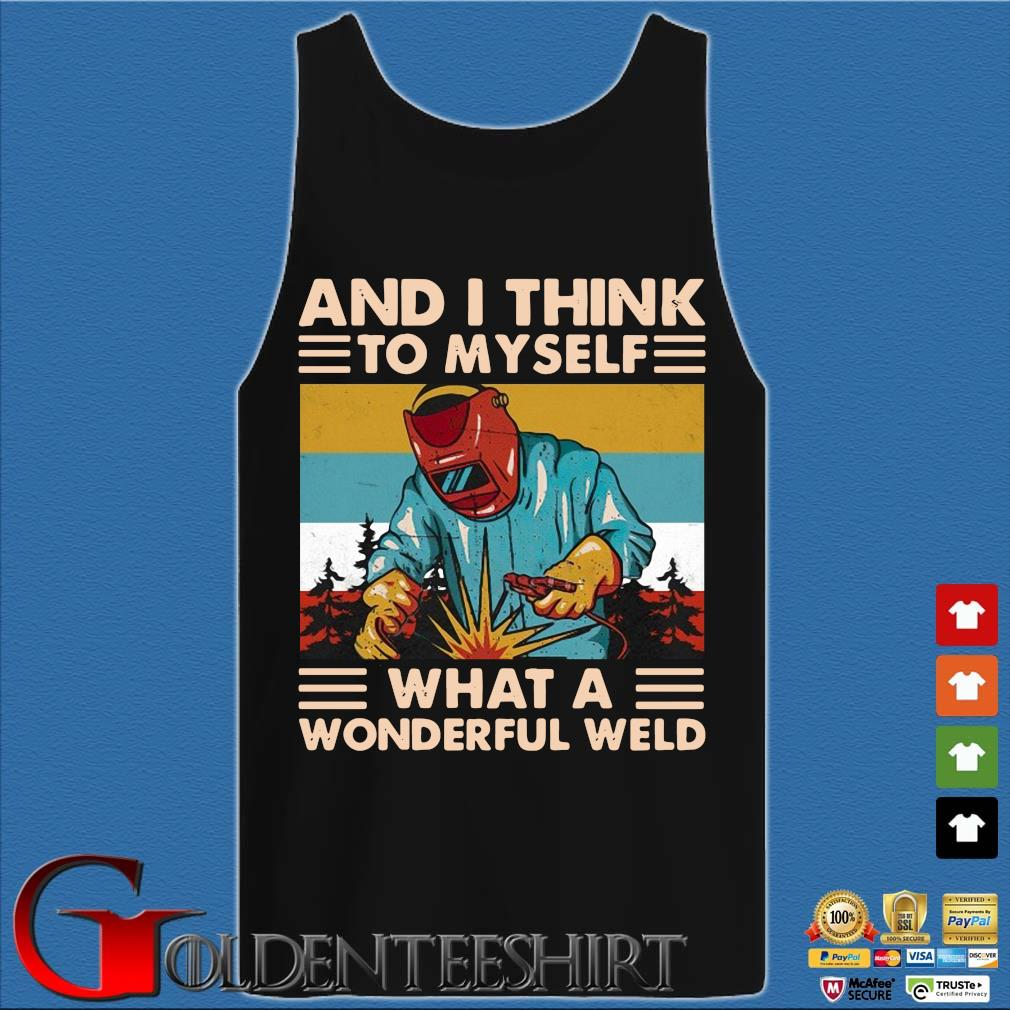 And I think to myself what a wonderful weld vintage s Tank top den
