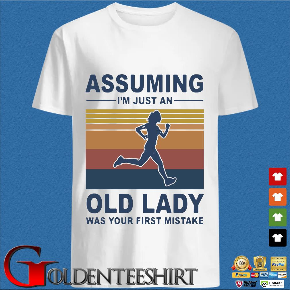 Assuming I'm just an old lady was your first mistake vintage s trang Shirt