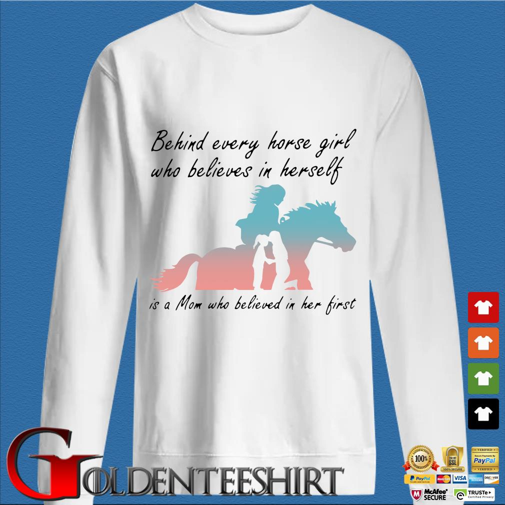 Behind every horse girl who believes in herself in a mom who believed in her first shirts