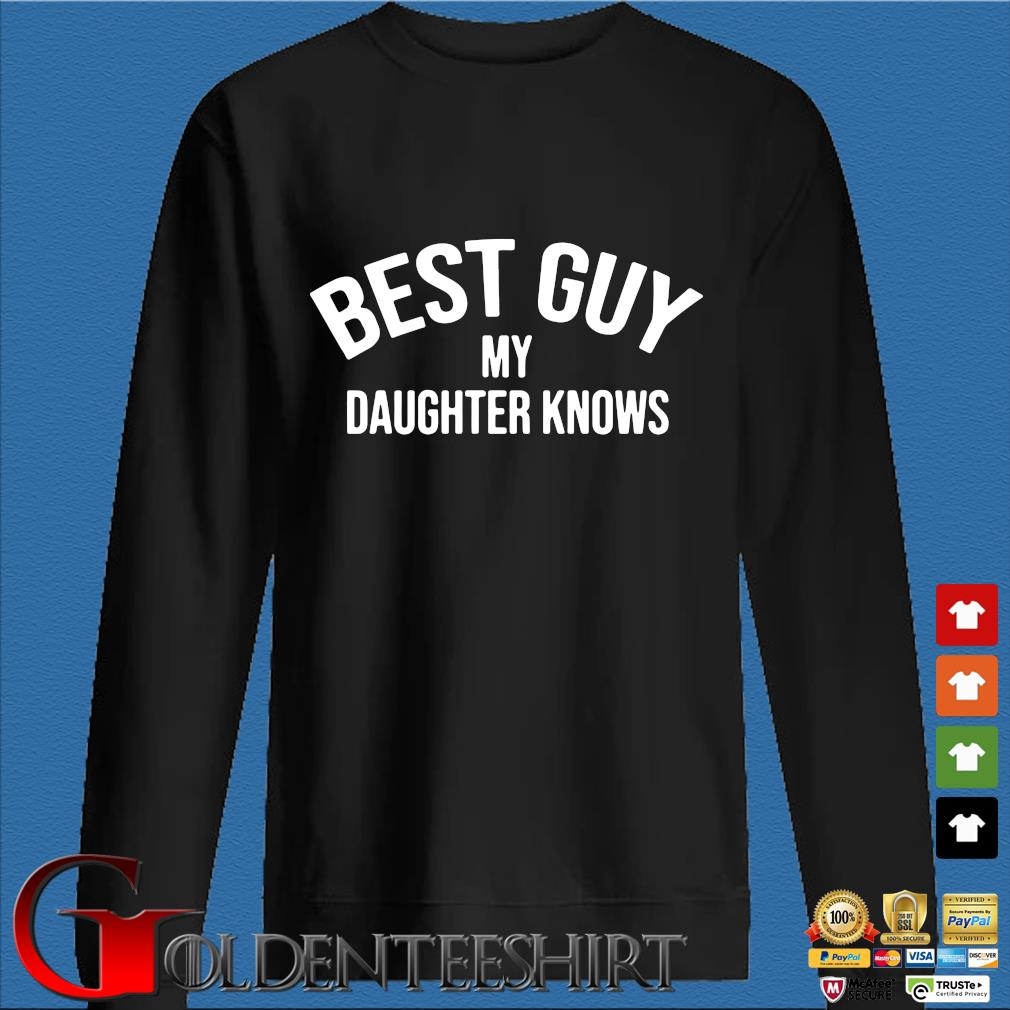 Best guy my daughter knows shirt