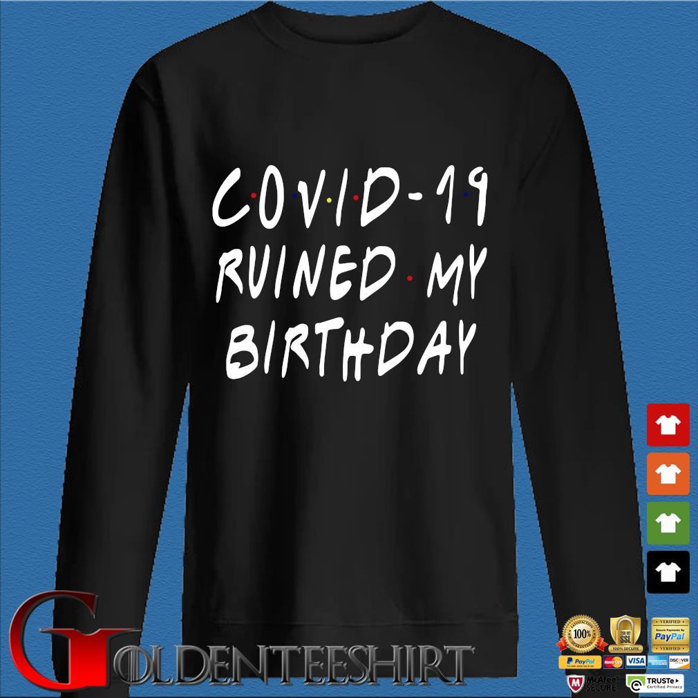 Covid-19 ruined my Birthday shirt