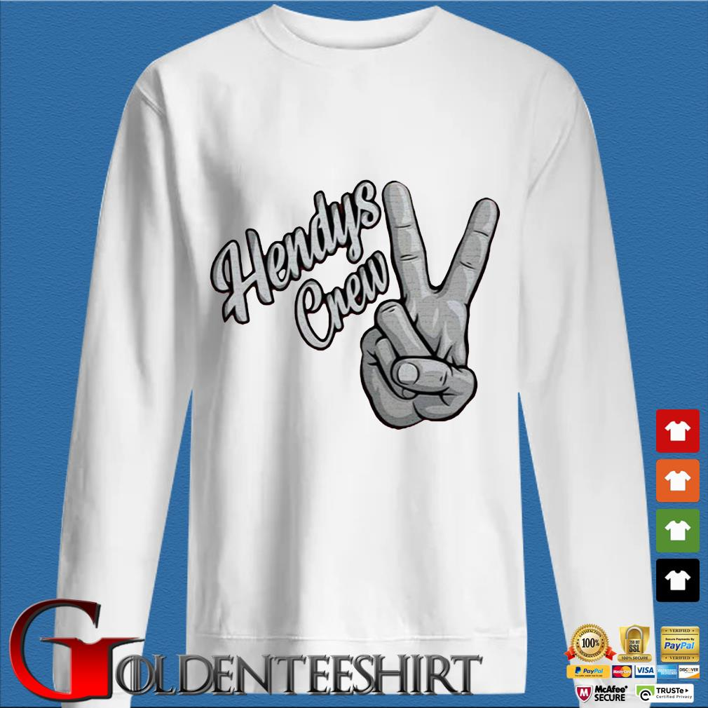 Hendys cnew shirt