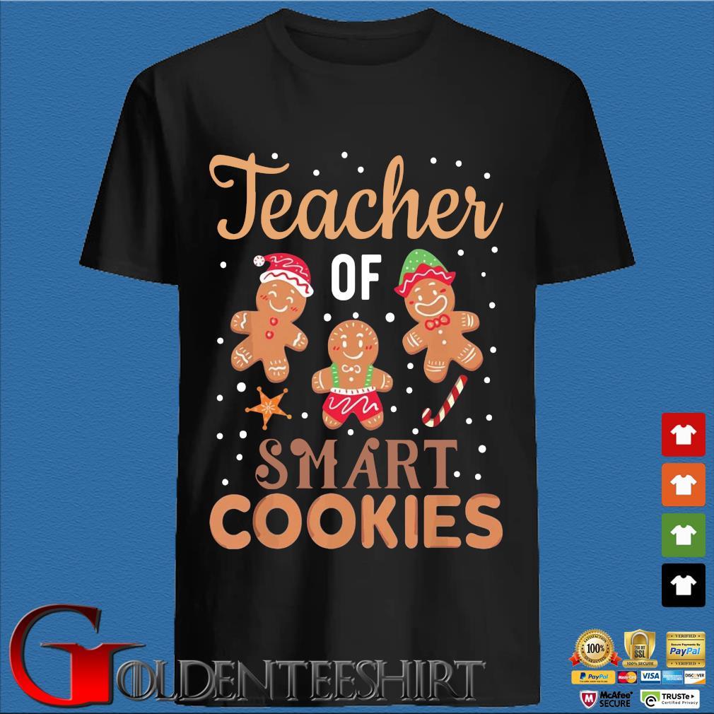 Teacher of smart cookies Christmas sweater den Shirt