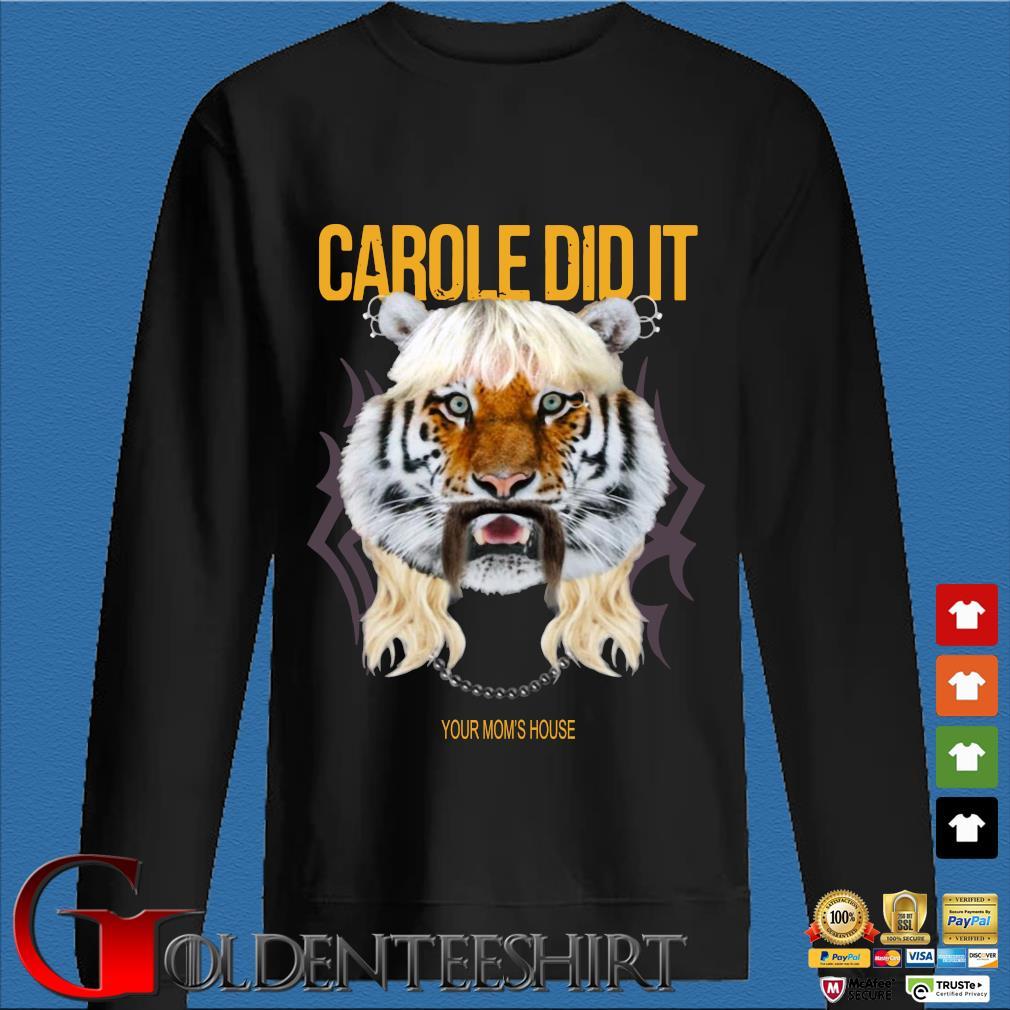 Tom Segura Carole Did It Your Mom's House shirt