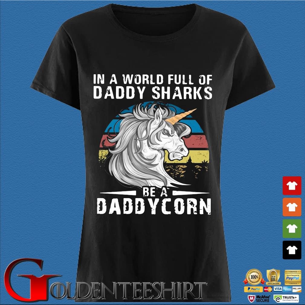 Unicorn in a world full of daddy sharks be a daddycorn vintage s Den Ladies