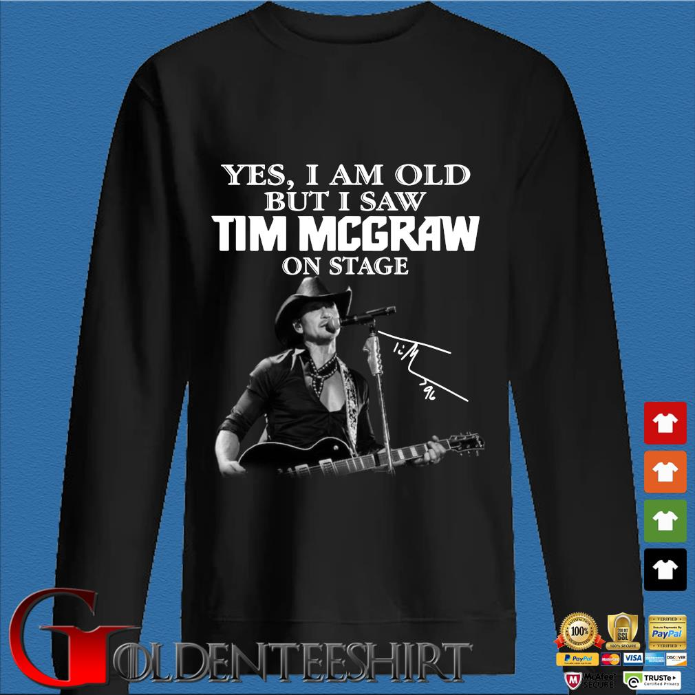 Yes I am old but I saw Tim Mcgraw on stage signature shirt