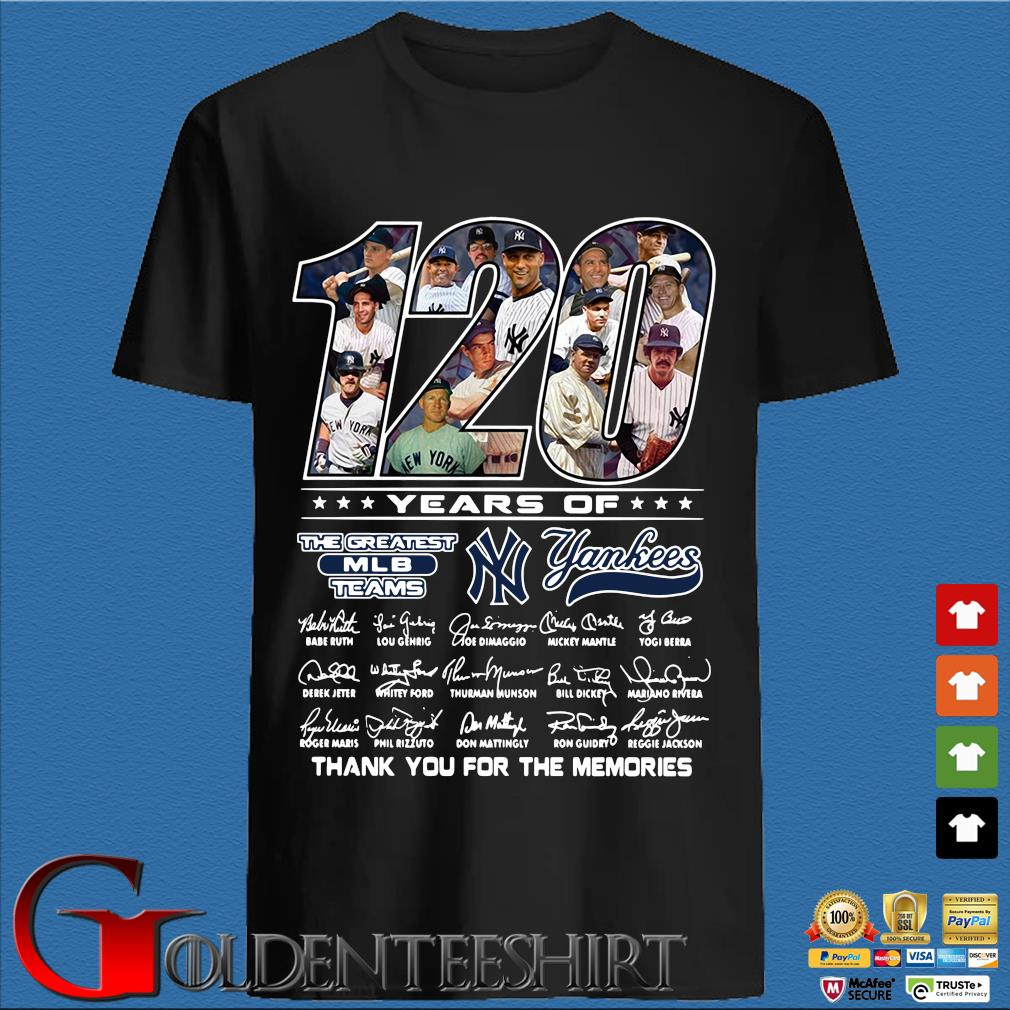 120 years of the greatest MLB teams New York Yankees thank you for the memories signatures shirt