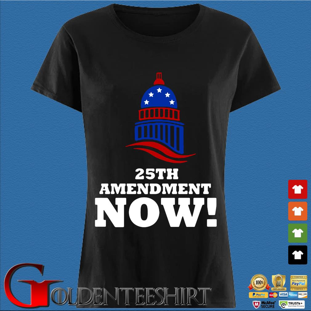 25th Amendment Now Remove Trump Fom Shirt Den Ladies