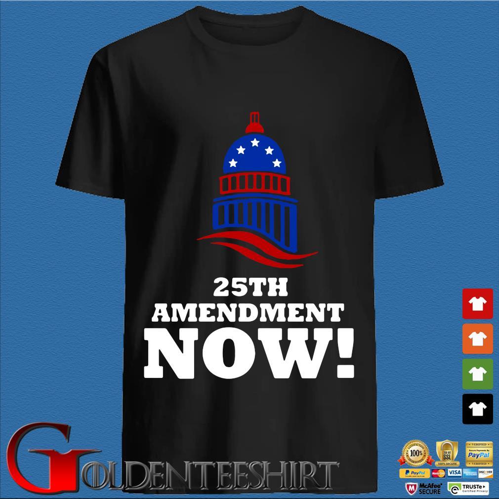 25th Amendment Now Remove Trump Fom Shirt