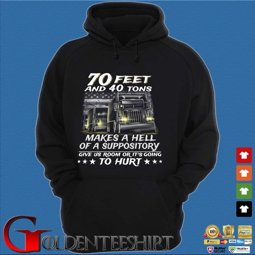 70 feet and 40 tons makes a hell of a suppository give us room or it's going to hurt s Hoodie đen