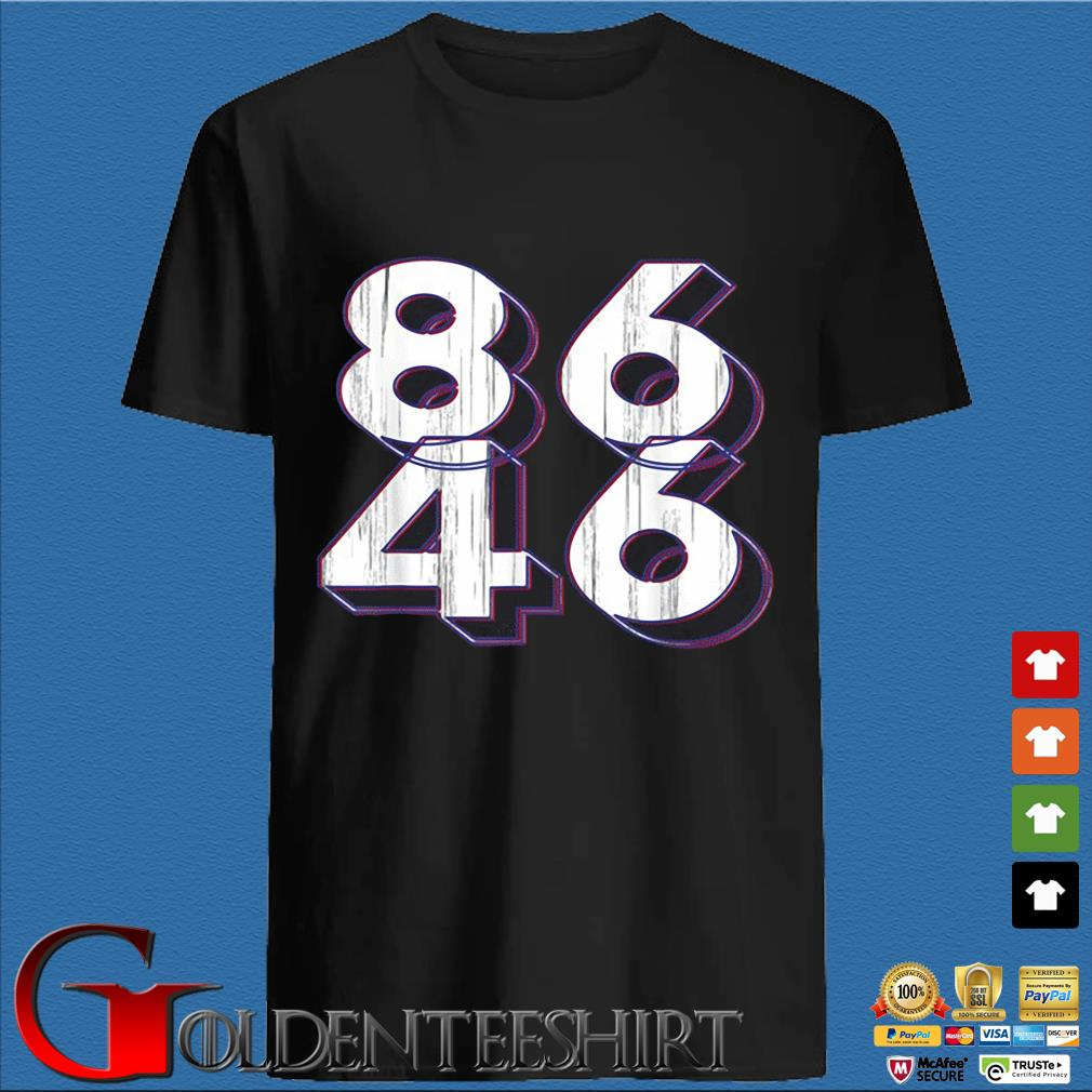 86 46 Anti Biden Pro Trump Patriotic Shirt