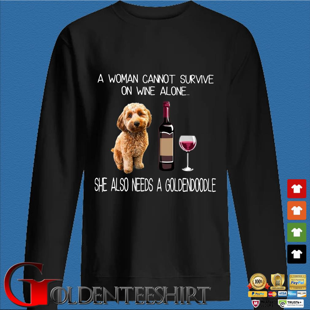 A woman cannot survive on wine alone she also needs a goldendoodle s Den Sweater