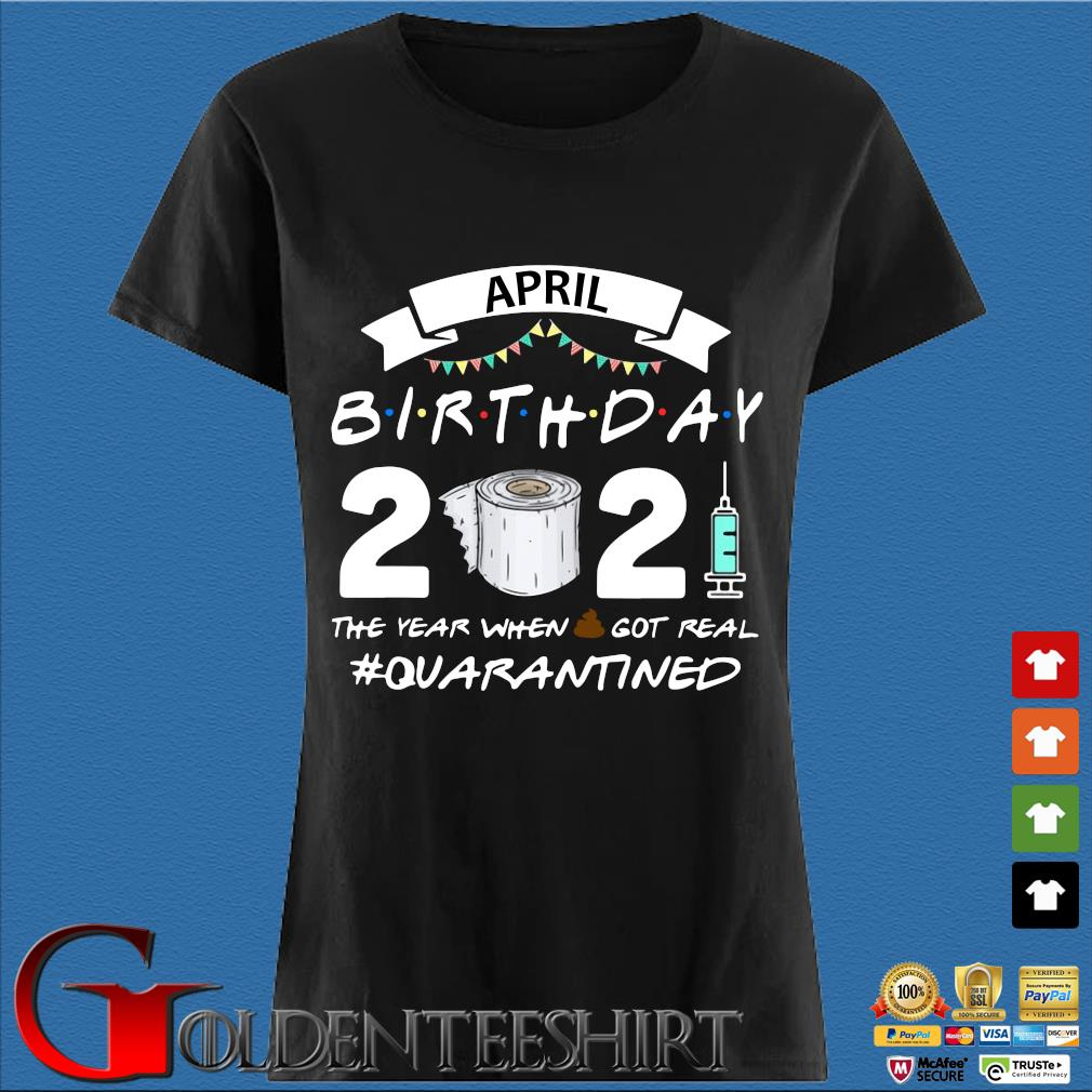 April birthday 2021 toilet paper the year when got real #Quarantined s Den Ladies