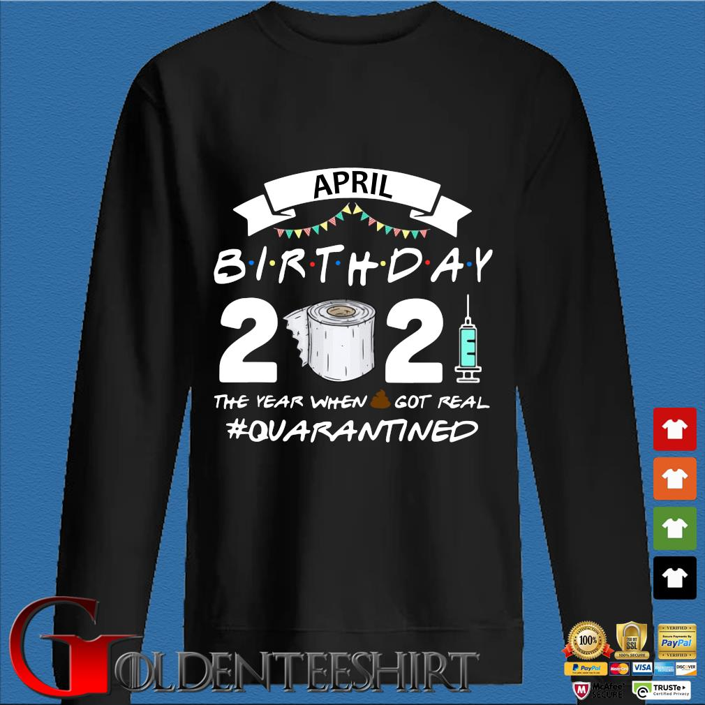 April birthday 2021 toilet paper the year when got real #Quarantined s Den Sweater
