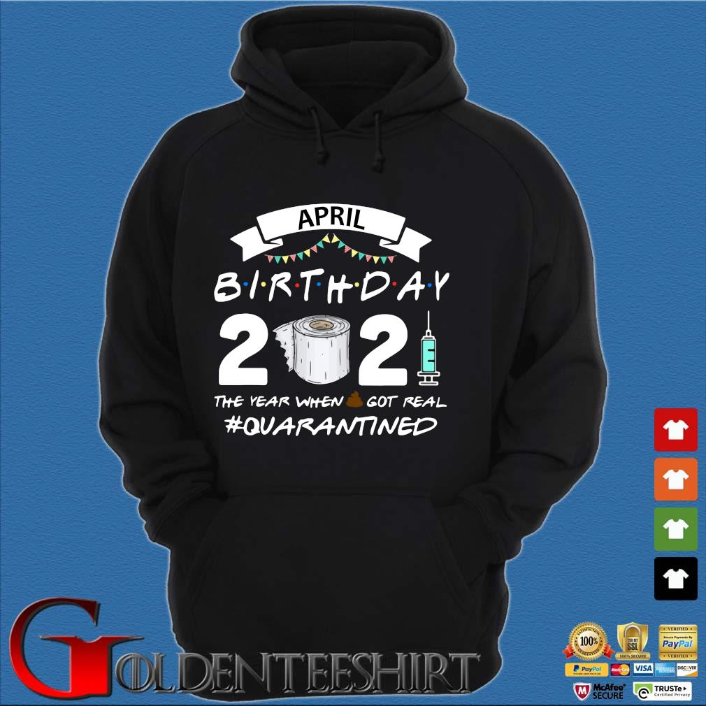 April birthday 2021 toilet paper the year when got real #Quarantined s Hoodie đen