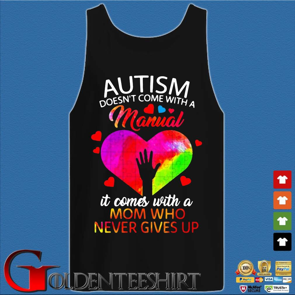 Autism doesn't come with a manual it comes with a mom who never gives up s Tank top den