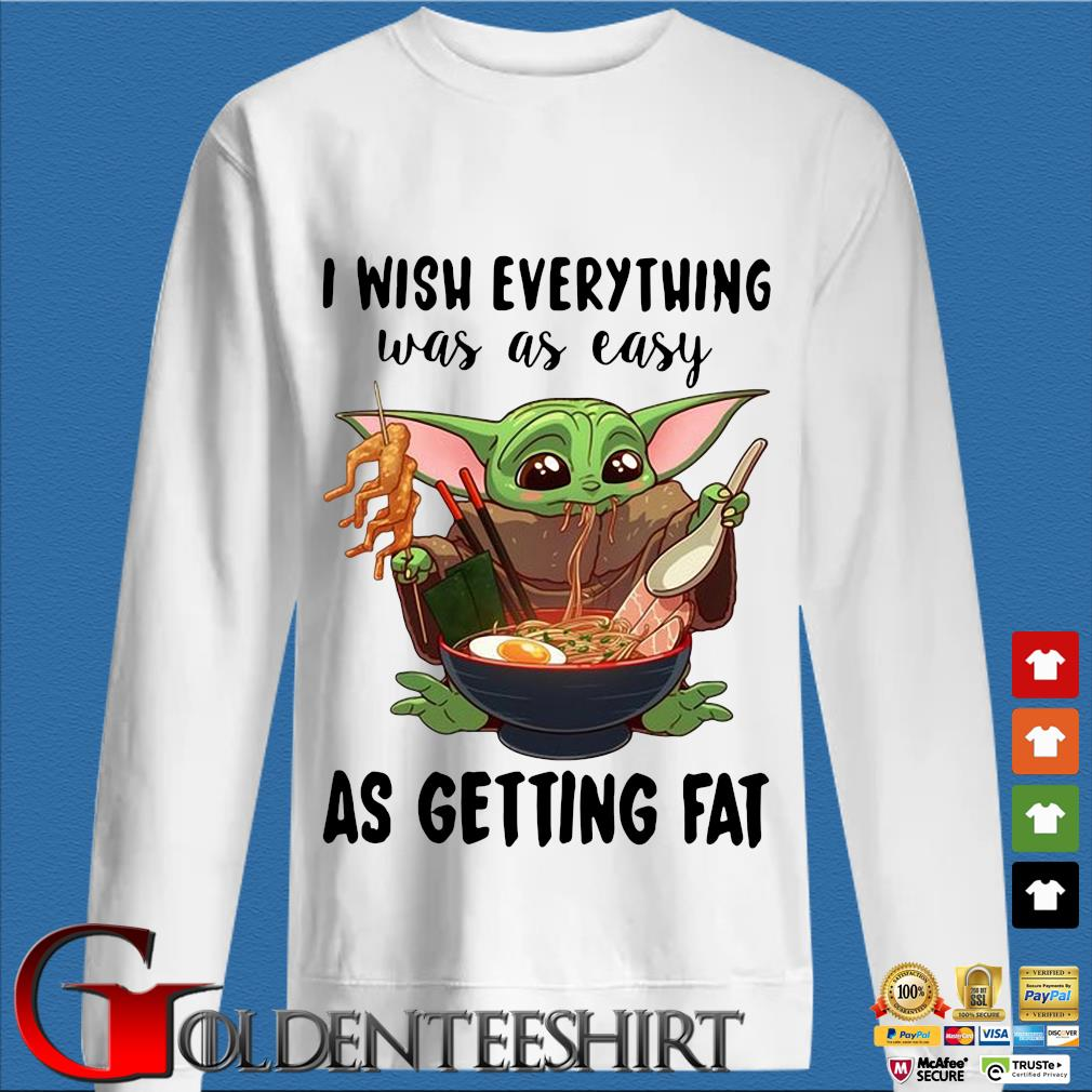 Baby Yoda eating Ramen I wish everything was as easy as getting fat s trang Sweater