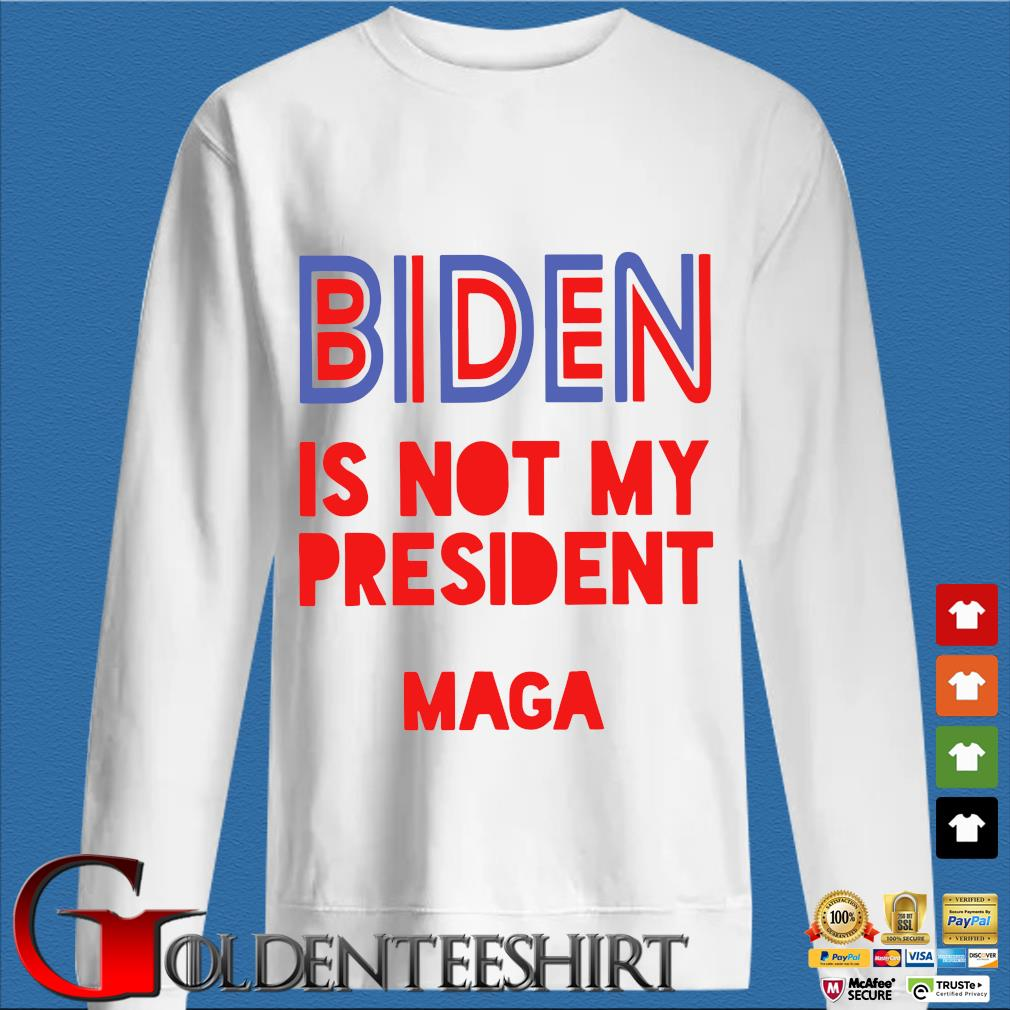 Biden is not my president Maga s trang Sweater