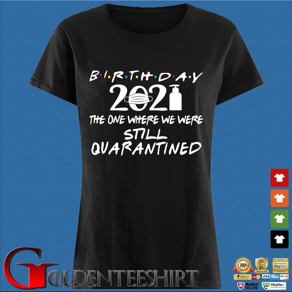 Birthday 2021 the one where we were still quarantined s Den Ladies