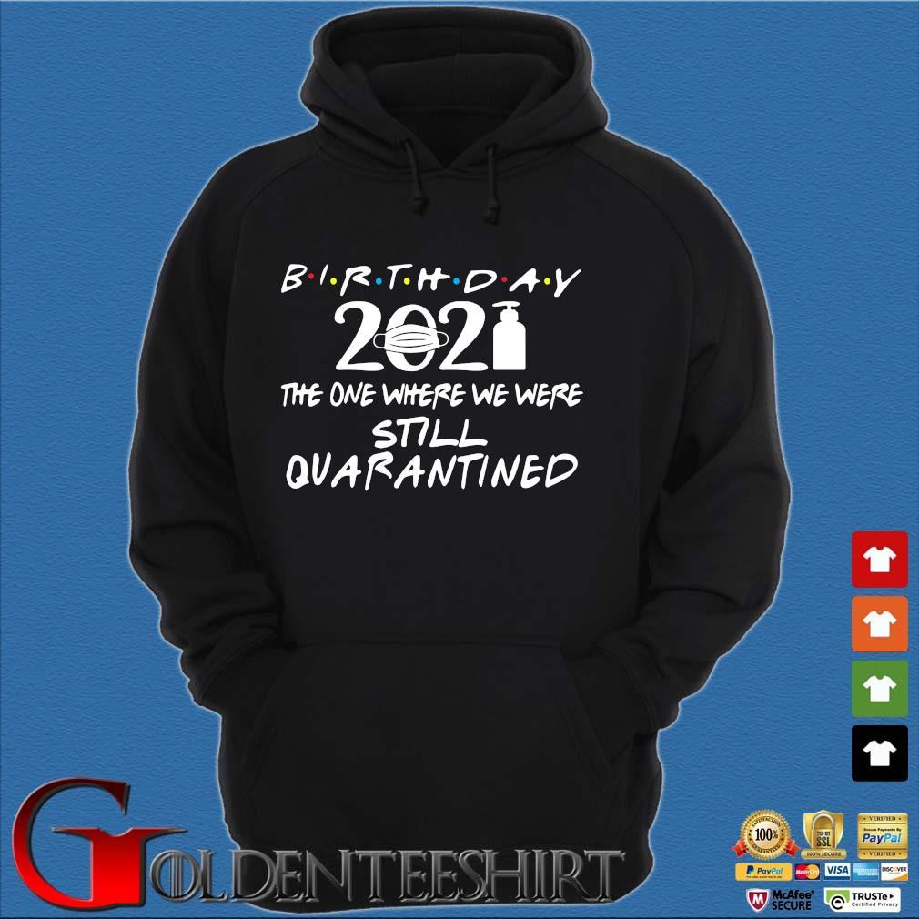 Birthday 2021 the one where we were still quarantined s Hoodie đen
