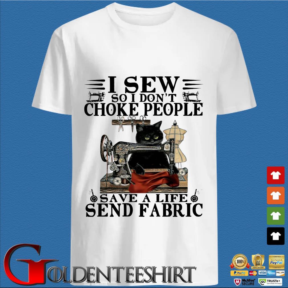 Black cat I sew so I don't choke people save a life send fabric shirts