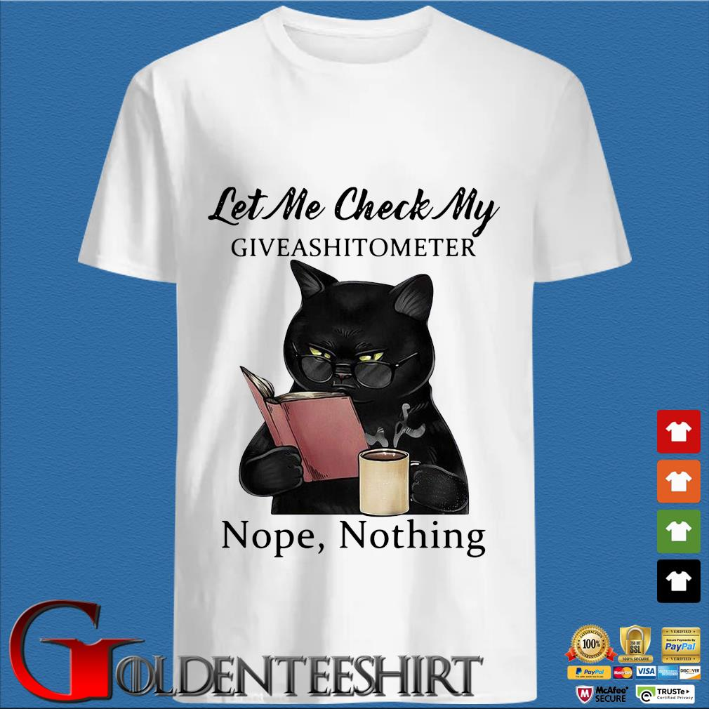Black Cat let Me check my giveashitometer nope nothing shirt