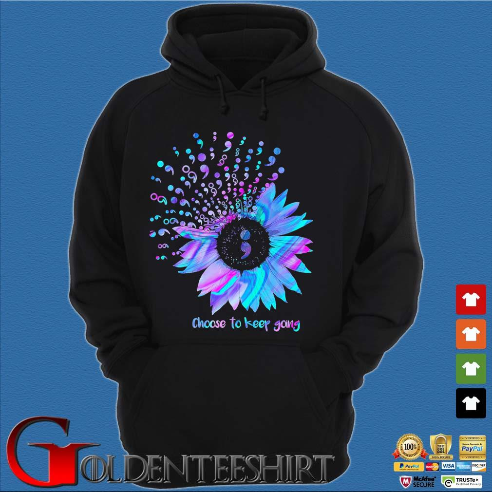 Choose To Keep Going Sunflower Semicolon Suicide Prevention Awareness t-s Hoodie đen