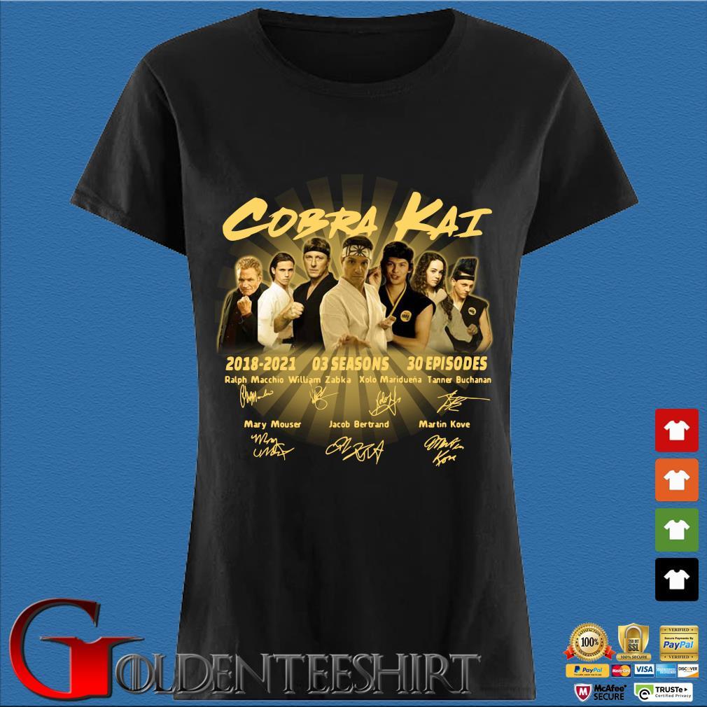 Cobra Kai 2018-2021 03 seasons 30 episodes signatures Shirt Den Ladies
