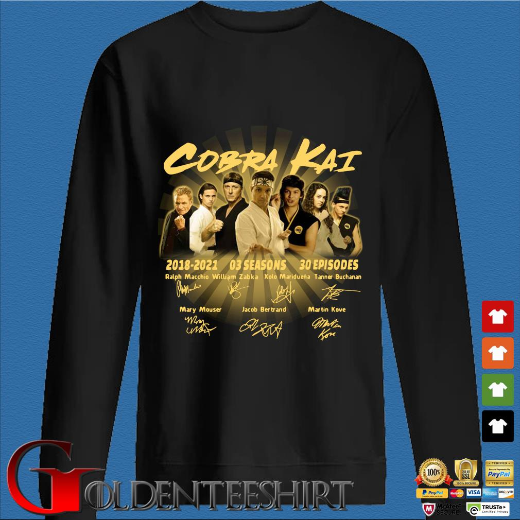 Cobra Kai 2018-2021 03 seasons 30 episodes signatures Shirt Den Sweater
