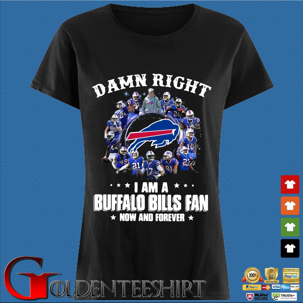 Damn right I am a Buffalo Bills fan now and forever signatures sweater Den Ladies