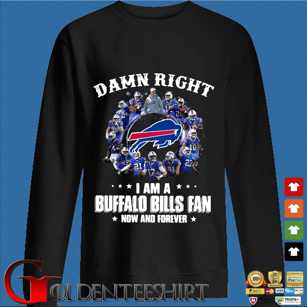 Damn right I am a Buffalo Bills fan now and forever signatures sweater Den Sweater