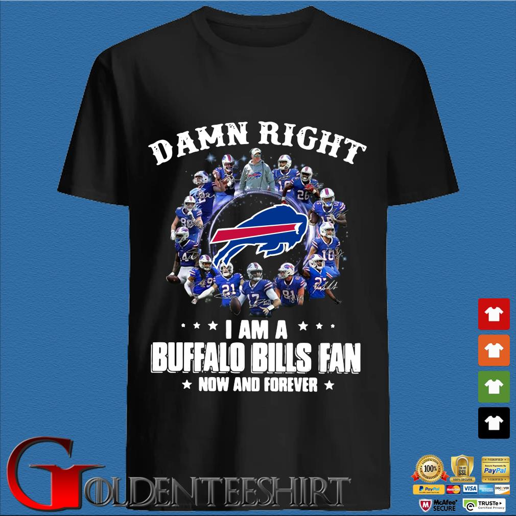 Damn right I am a Buffalo Bills fan now and forever signatures sweater