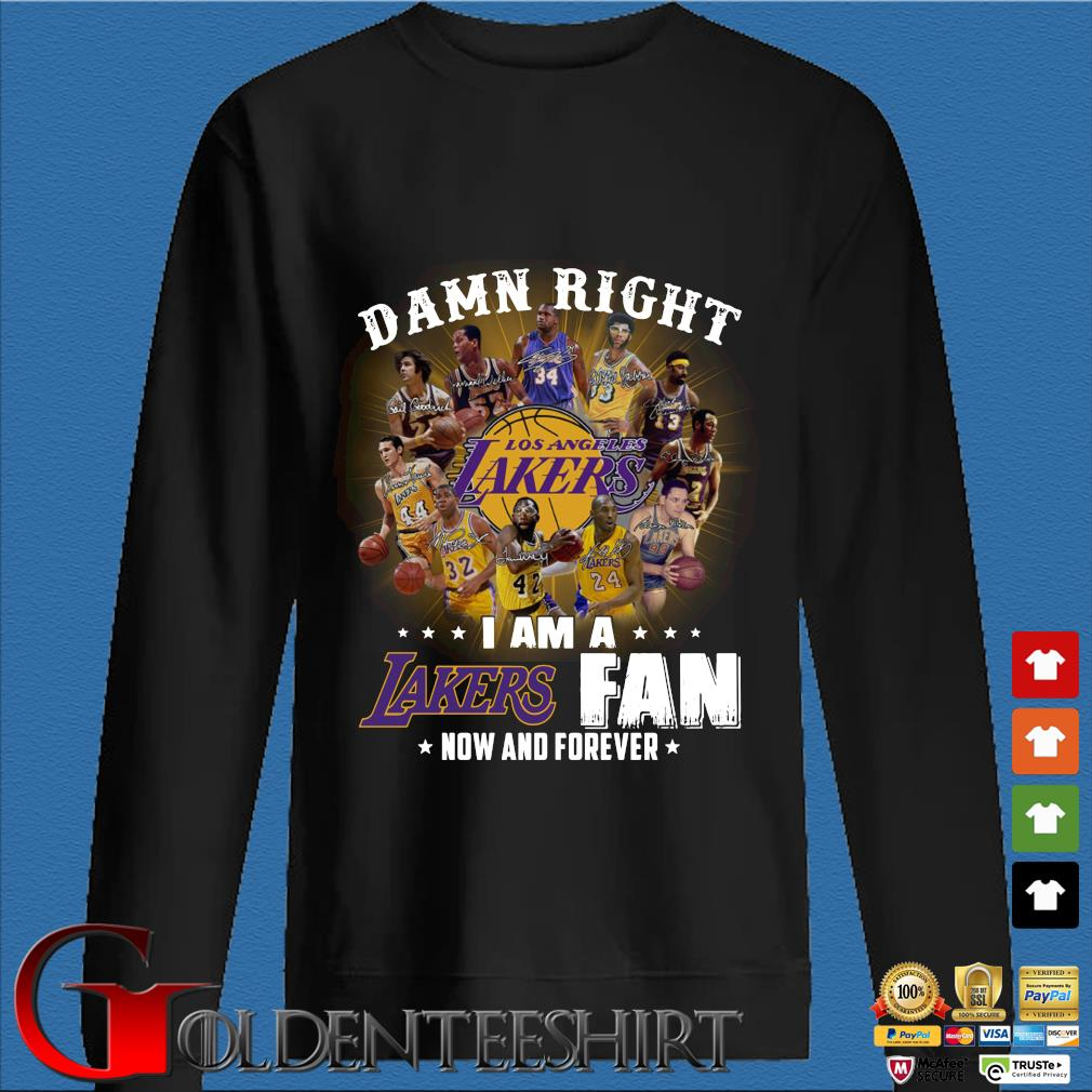 Damn right I am a Los Angeles Lakers fan now and forever signatures s Den Sweater