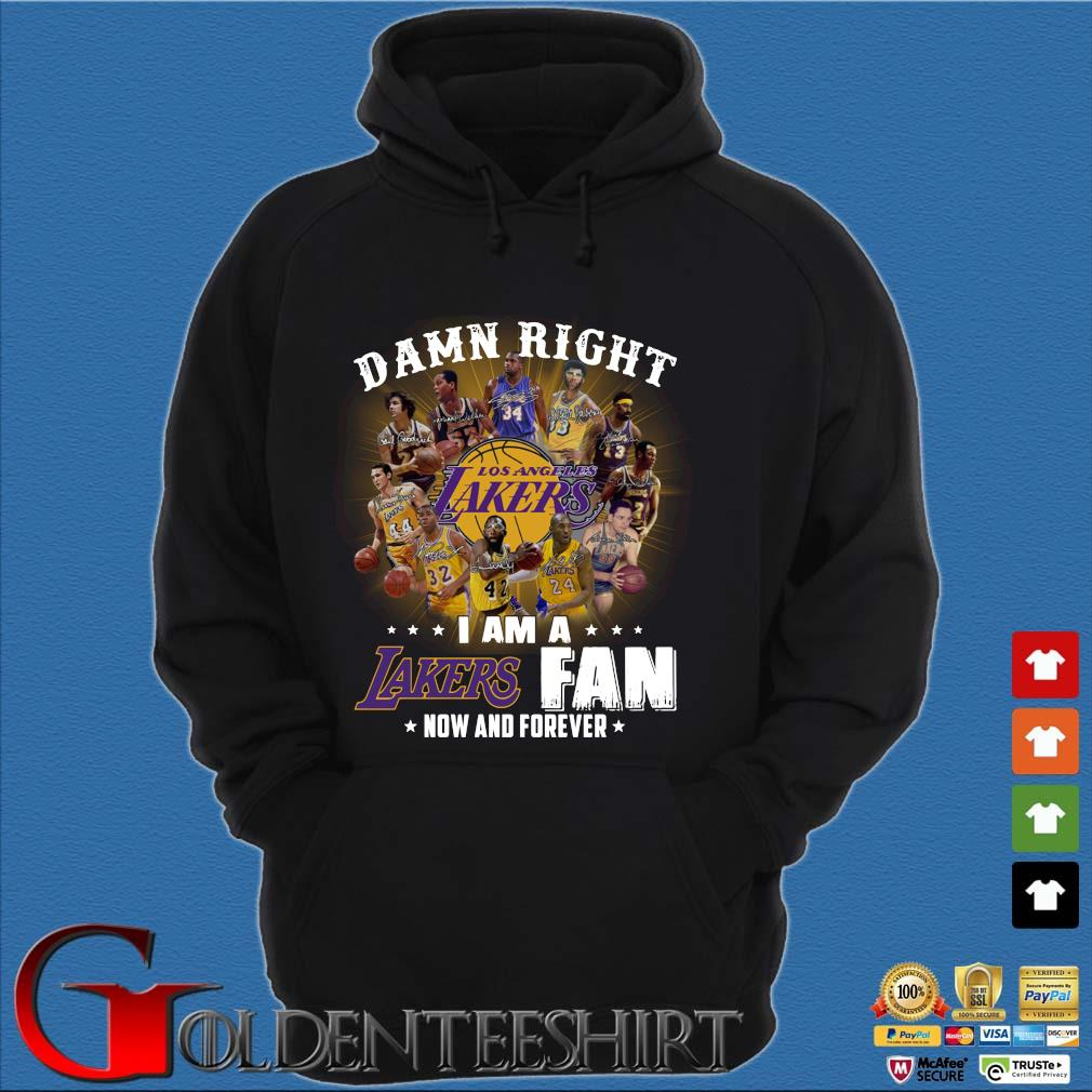 Damn right I am a Los Angeles Lakers fan now and forever signatures s Hoodie đen