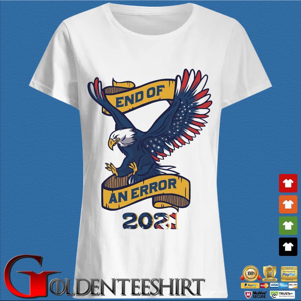 Eagle American flag end of an error 2021 tee s Trang Ladies