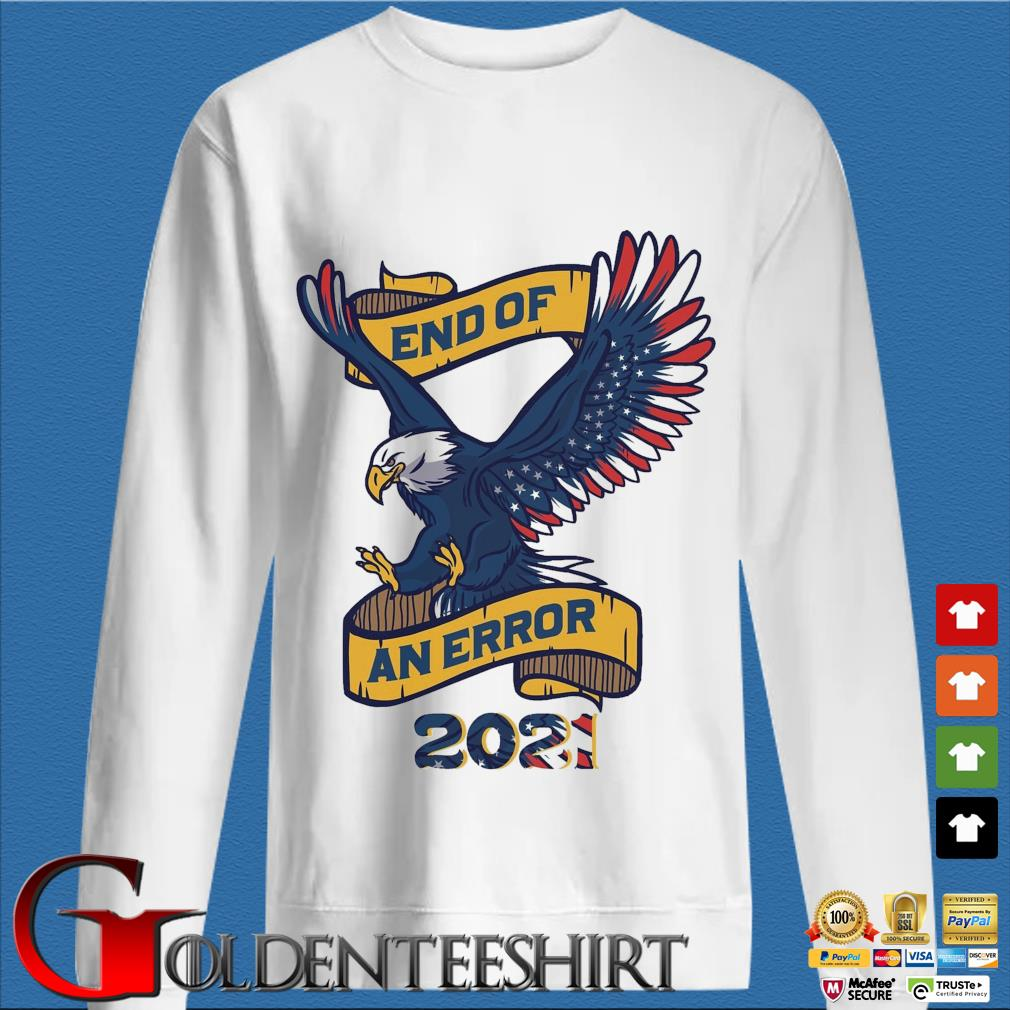 Eagle American flag end of an error 2021 tee s trang Sweater
