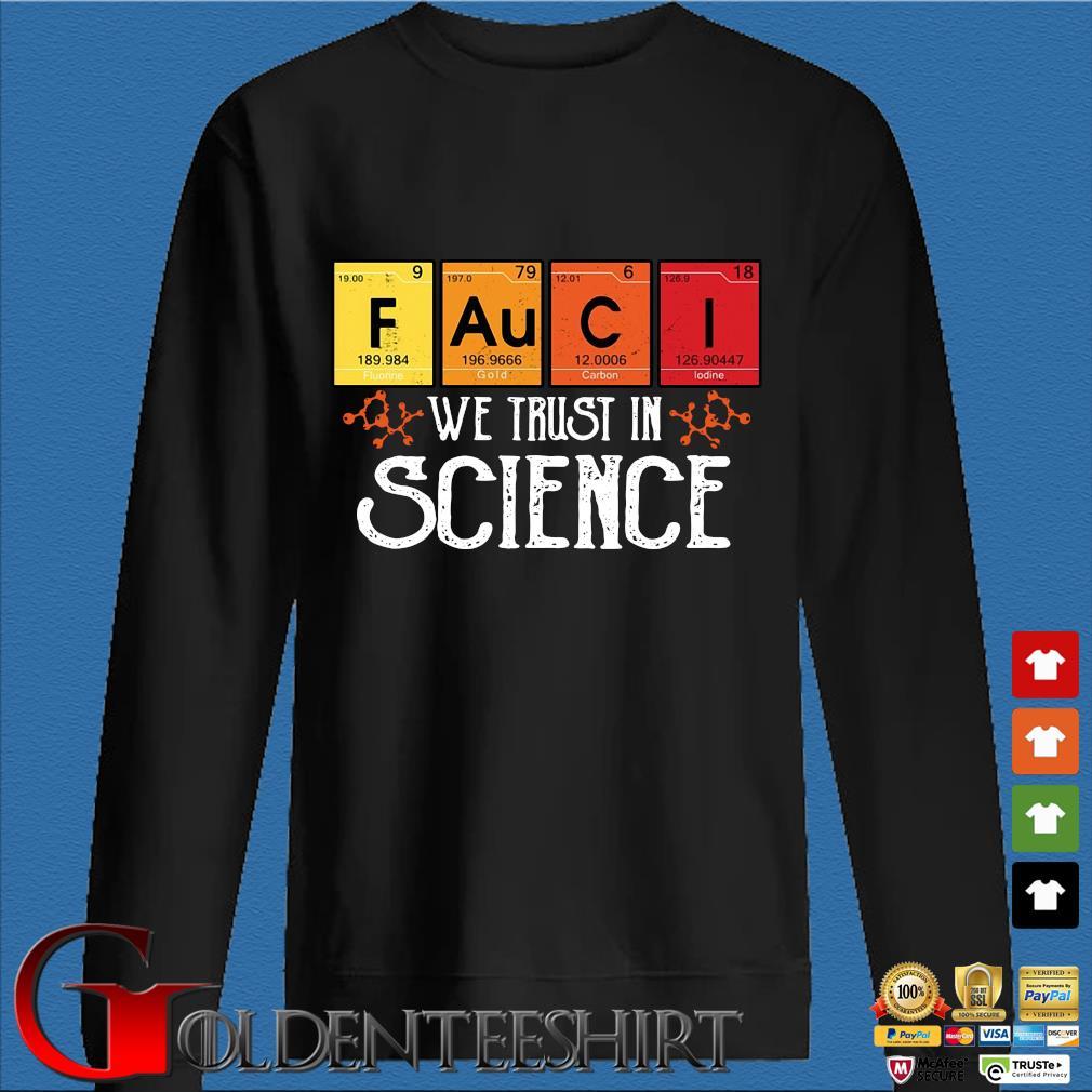 Fauci we trust in science s Den Sweater