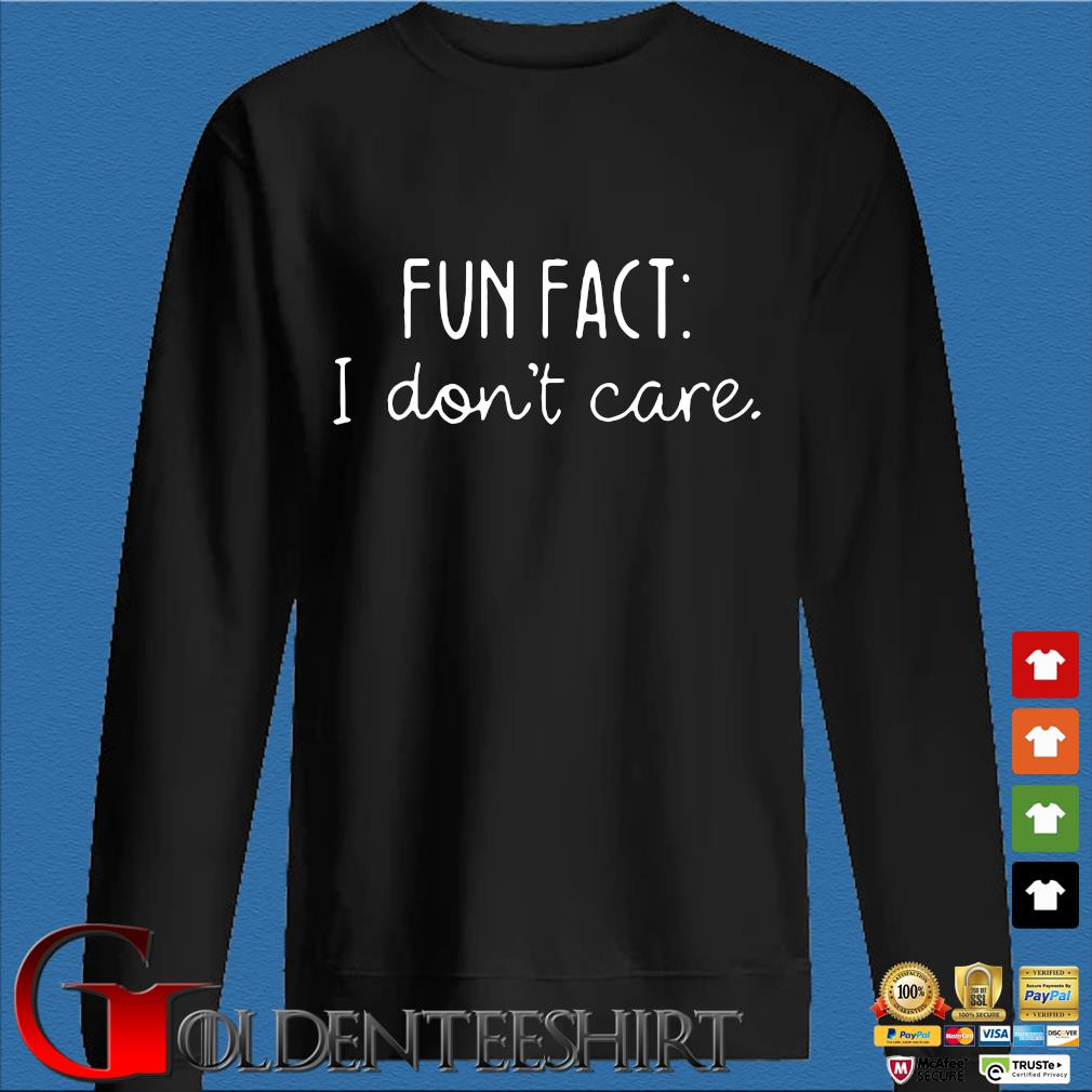 Fun fact I don't care s Den Sweater