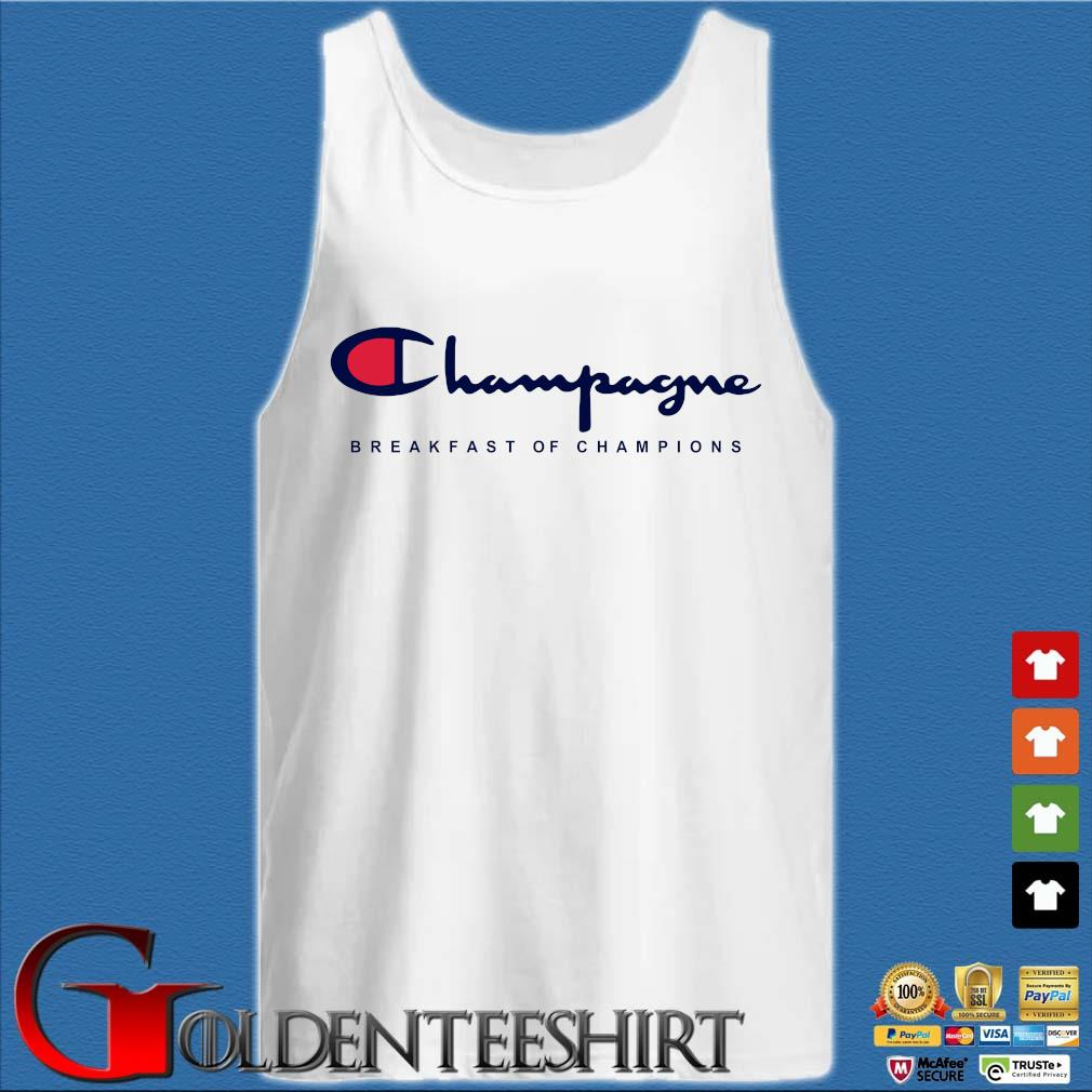 Funny Champagne Breakfast Of Champions Shirt Tank top trắng