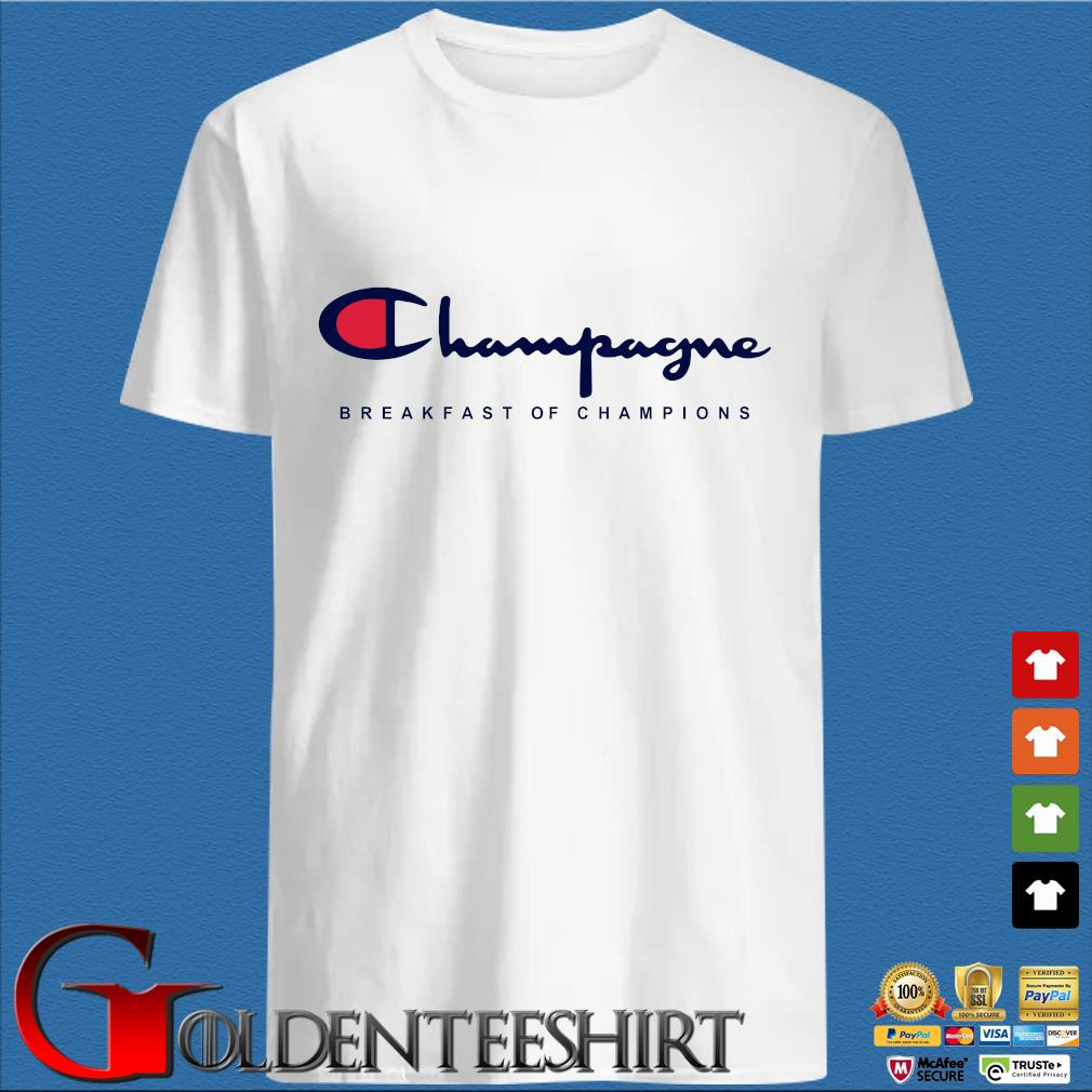Funny Champagne Breakfast Of Champions Shirt
