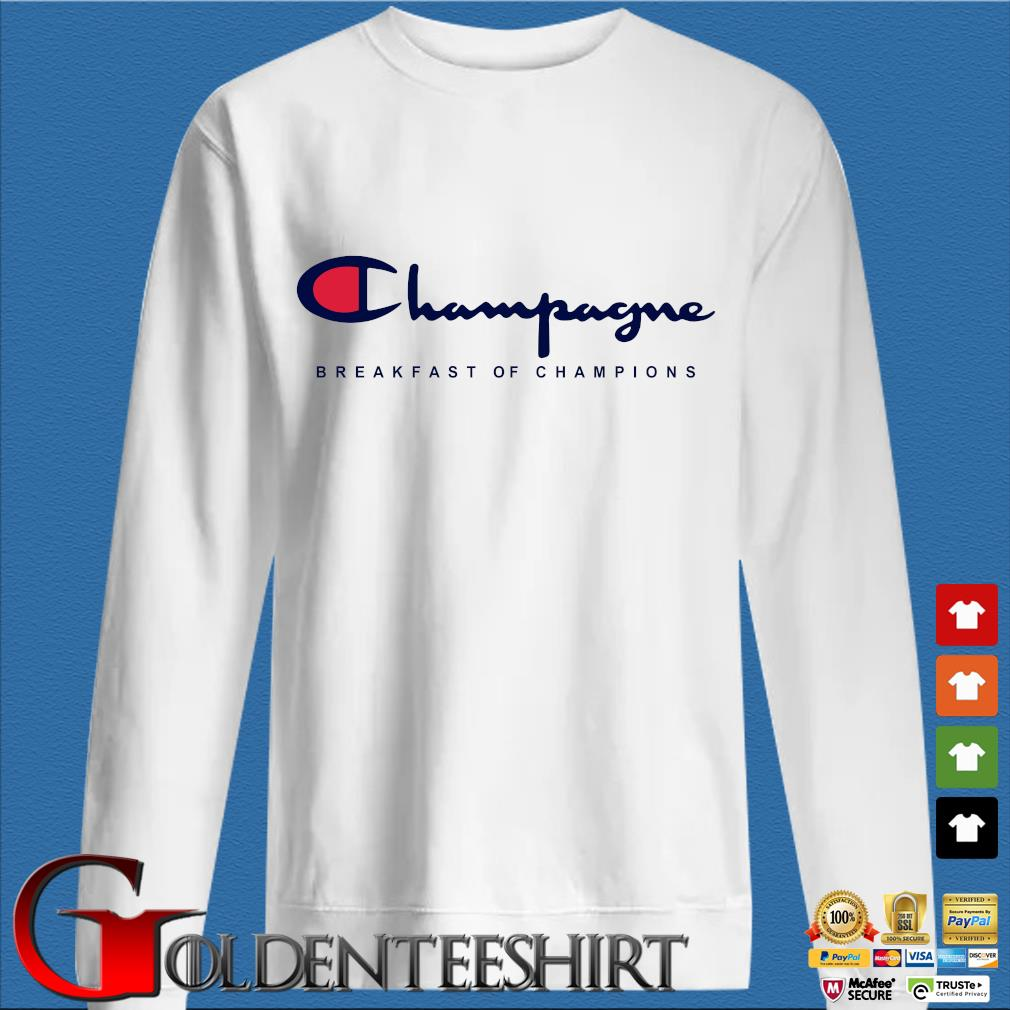 Funny Champagne Breakfast Of Champions Shirt trang Sweater