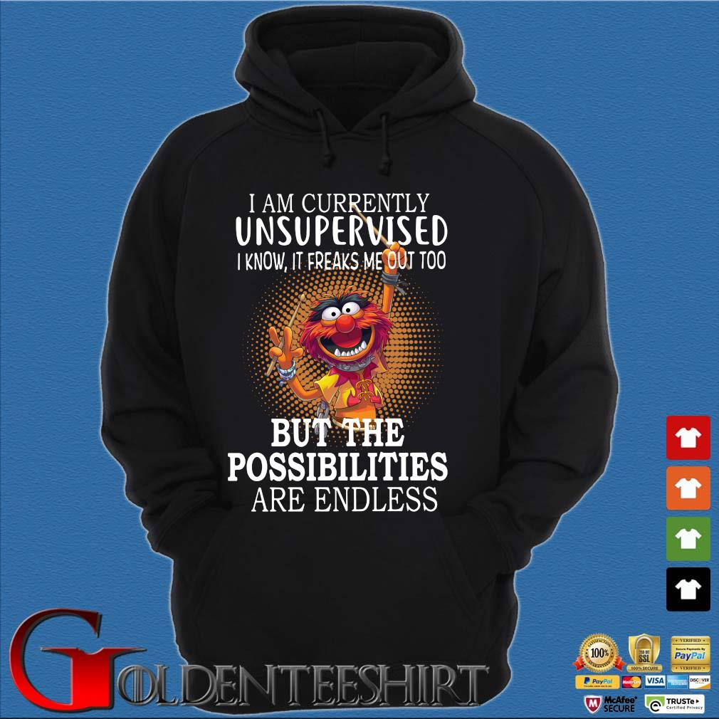 I am currently unsupervised I know it freaks Me out too but the possibilities are endless s Hoodie đen